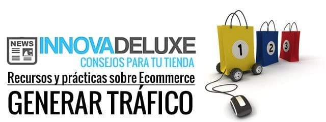 Consejos: Ecommerce: Generar tráfico en tu tienda