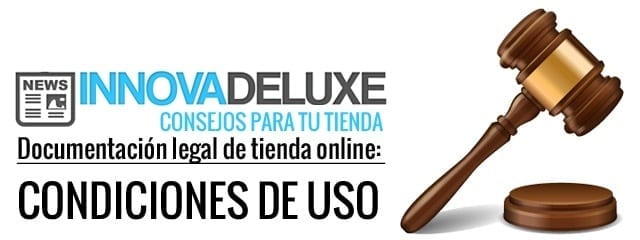 Documentación legal de tienda online: Las condiciones de uso