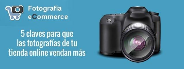 Photografía ecommerce - 5 claves para que las fotografías de tu tienda online vendan más