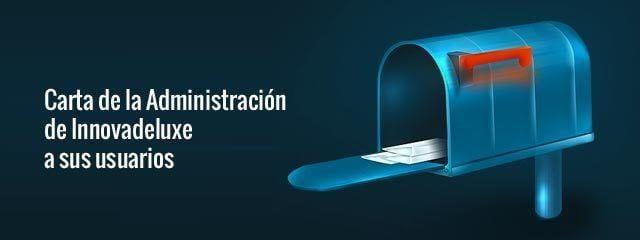 Comunicado oficial de la empresa Innovadeluxe, donde se informa a todos sus usuarios de las nuevas políticas empresariales