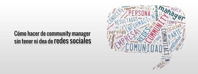 Cómo hacer de community manager sin tener ni dea de redes sociales