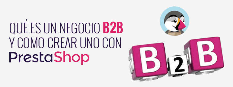 Crear un negocio B2B con Prestashop