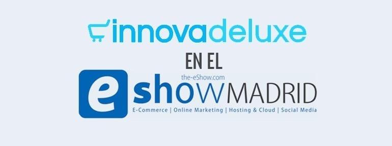 Innovadeluxe en el EShow Madrid 2015