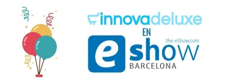 Innovadeluxe ha estado en el eShow Barcelona 2016
