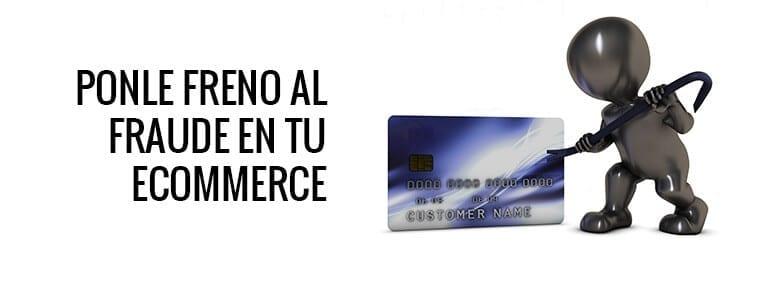 El fraude en ecommerce se puede parar, averigua cómo