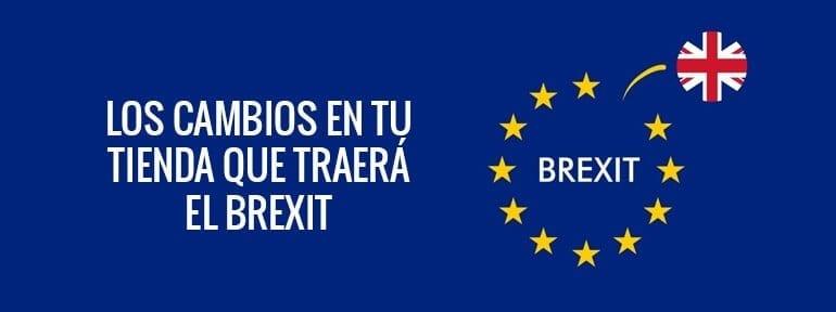 Los cambios en tu tienda que traerá el Brexit