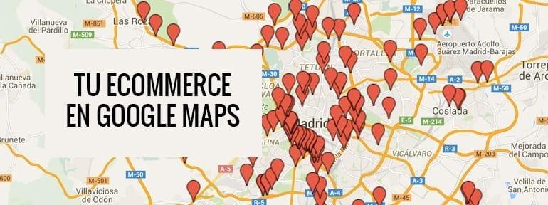 Tu tienda online integrada en google maps para estar siempre localizable