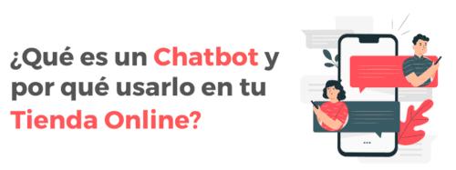 Qué es un chatbot y por qué usarlo en tu tienda online